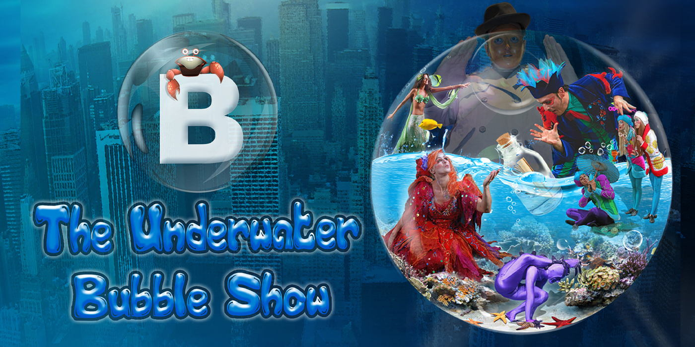 B - The Underwater Bubble Show at the Shubert Theatre