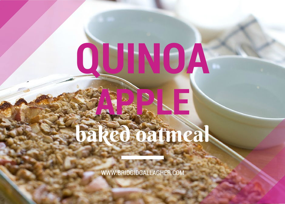 Quinoa Apple Baked Oatmeal Vegan Recipe // www.bridgidgallagher.com