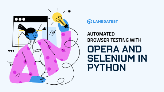 Codementor: Automated Browser Testing with Opera and Selenium in Python - RapidAPI