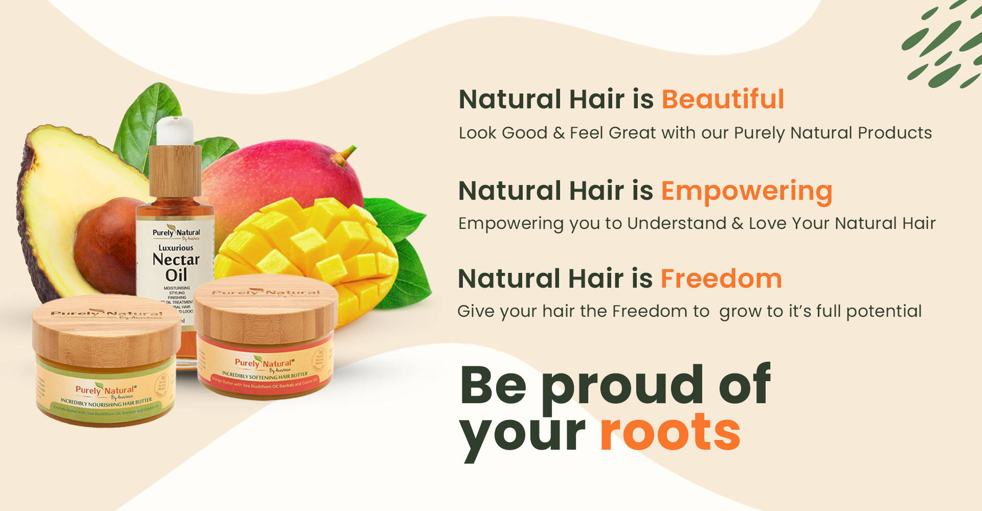 Be Proud of Your Roots Purely Natural by Anastasia