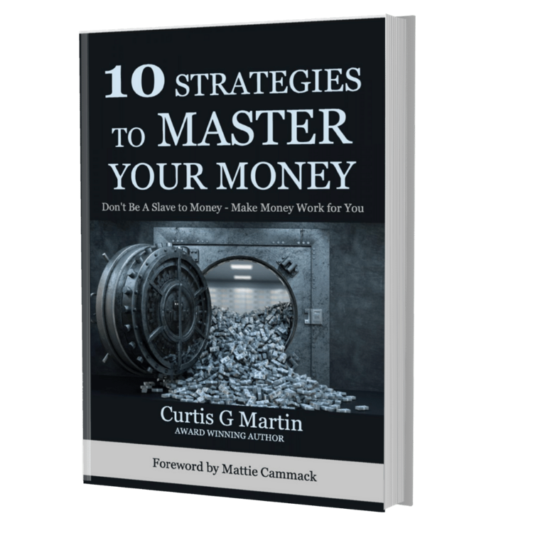 CURTIS G MARTIN 10 Strategies to Master Your Money Book