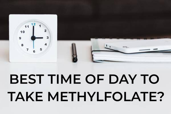 When is the best time of day to take methylfolate?