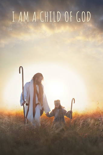 """LDS art poster of Jesus walking with a young child by Lightweave. Text reads: """"I am a child of God."""""""