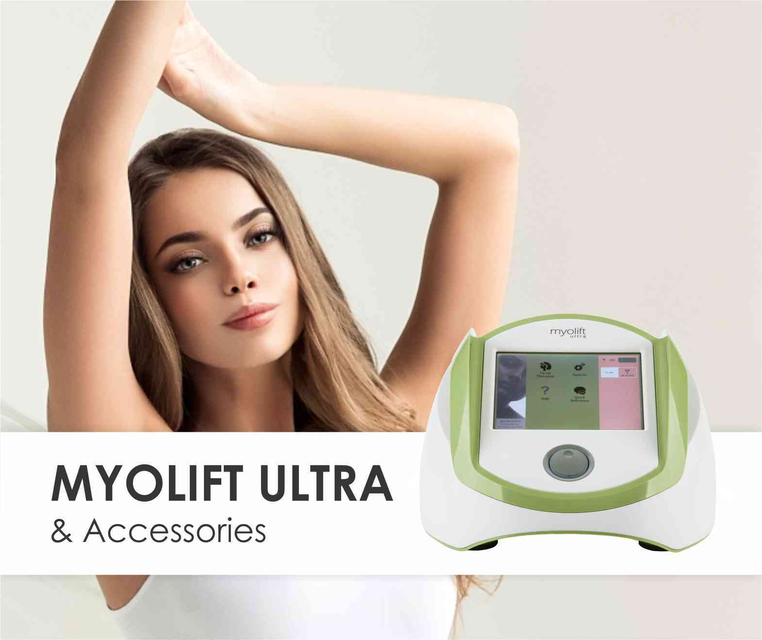 Myolift Ultra and accessories