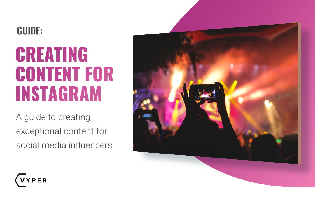 An Essential Guide to Creating Content for Instagram Influencers