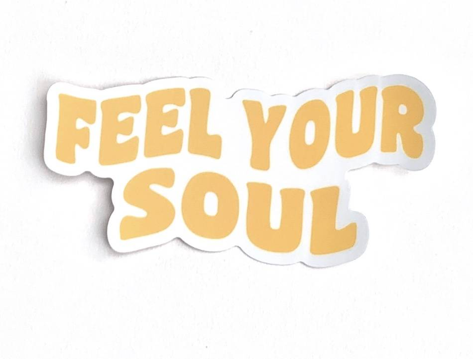 feel your soul