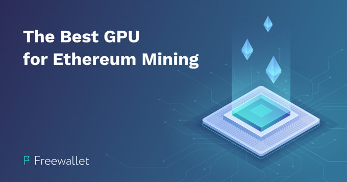 The best GPU for Ethereum mining
