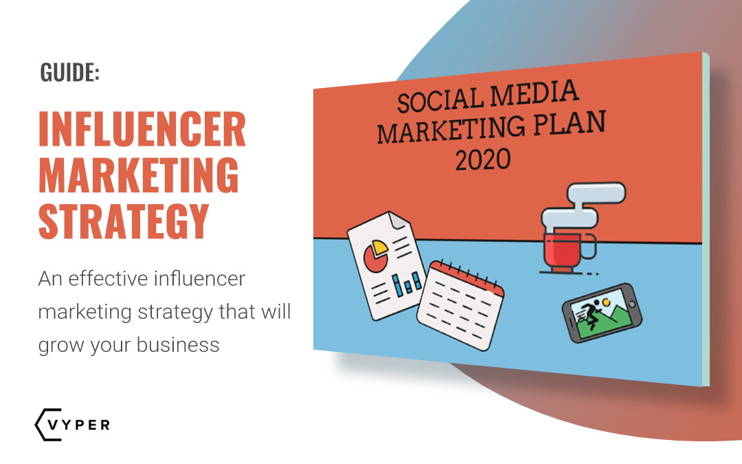 The Effective Influencer Marketing Strategy