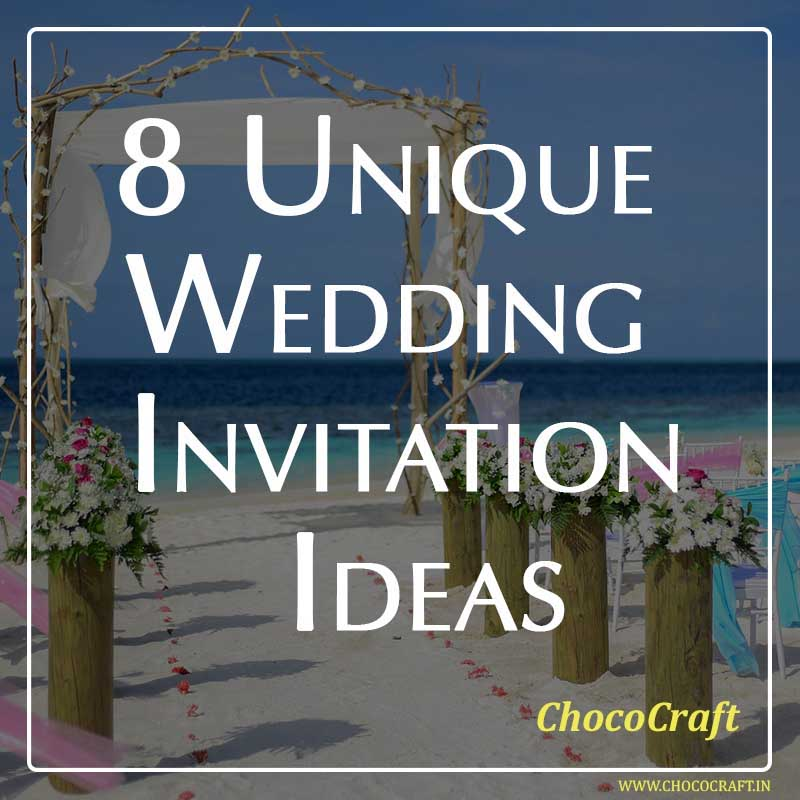 Unique ideas for Wedding Invites