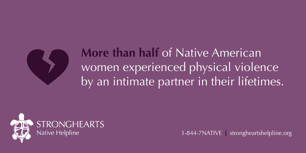More than half of Native American women experienced physical violence by an intimate partner in their lifetimes.