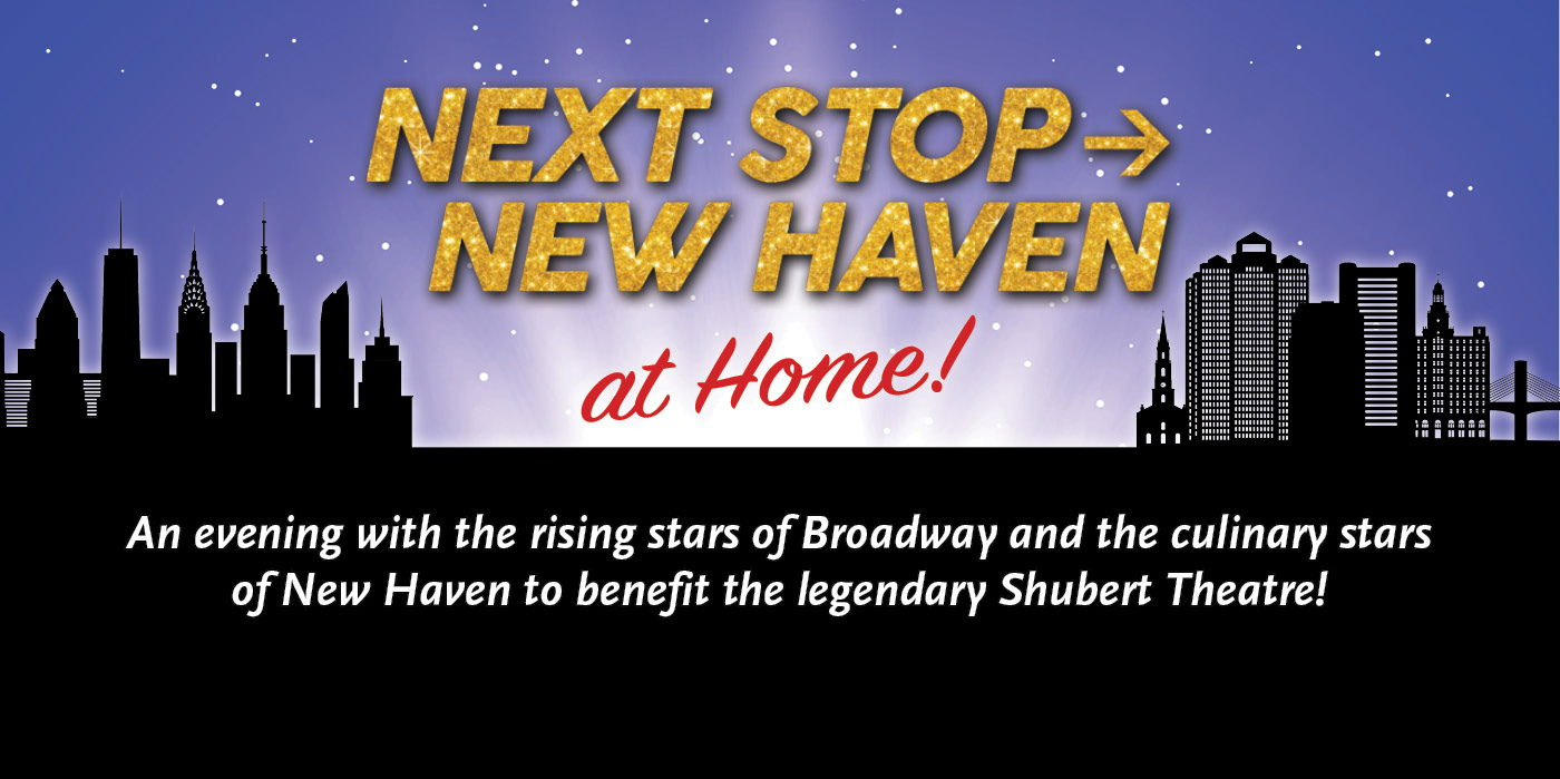Next Stop: New Haven - at Home at the Shubert Theatre