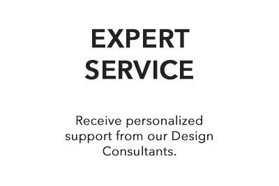 Receive personalized support from our Design Consultants