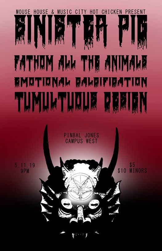 Sinister Pig / Fathom All The Animals / Tumultuous Design & More