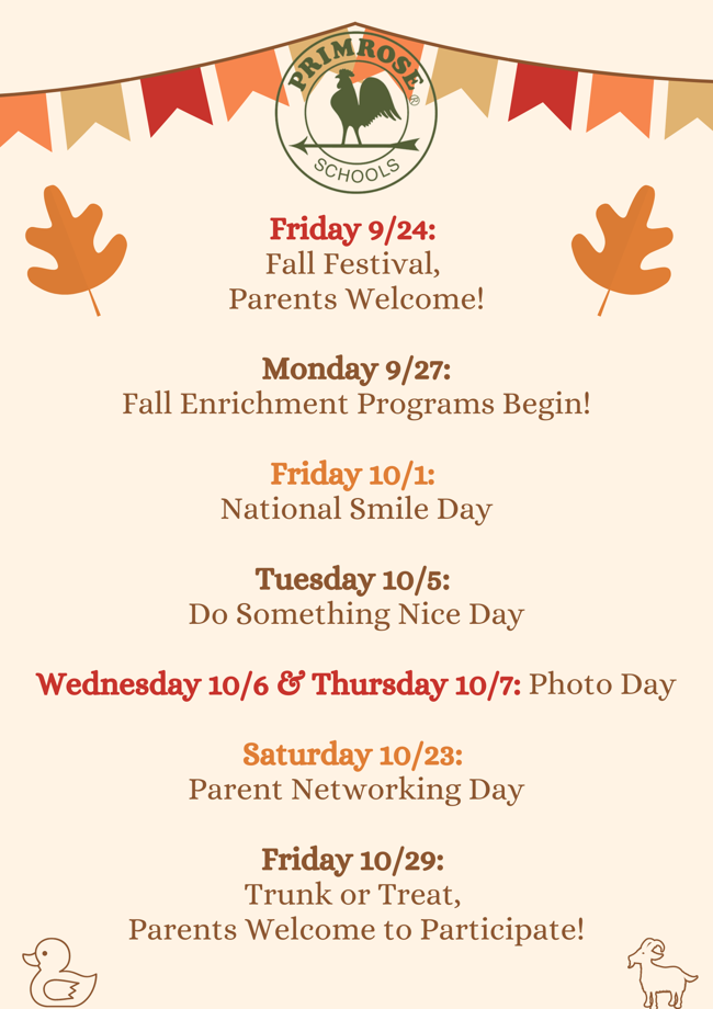 Primrose School's Fall 2021 Schedule of Events! We are so excited for our Fall Festival, Picture Day, Trunk or Treat, and Par