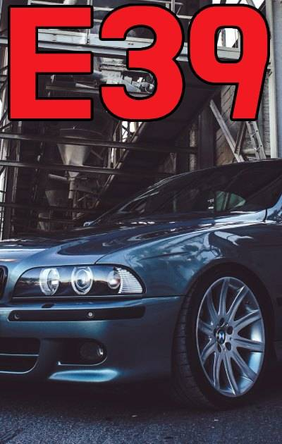 BMW E39 MODEL FITMENT