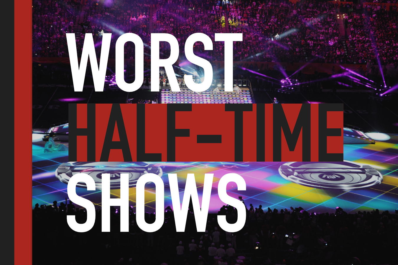 Worst Super Bowl Half-time Shows