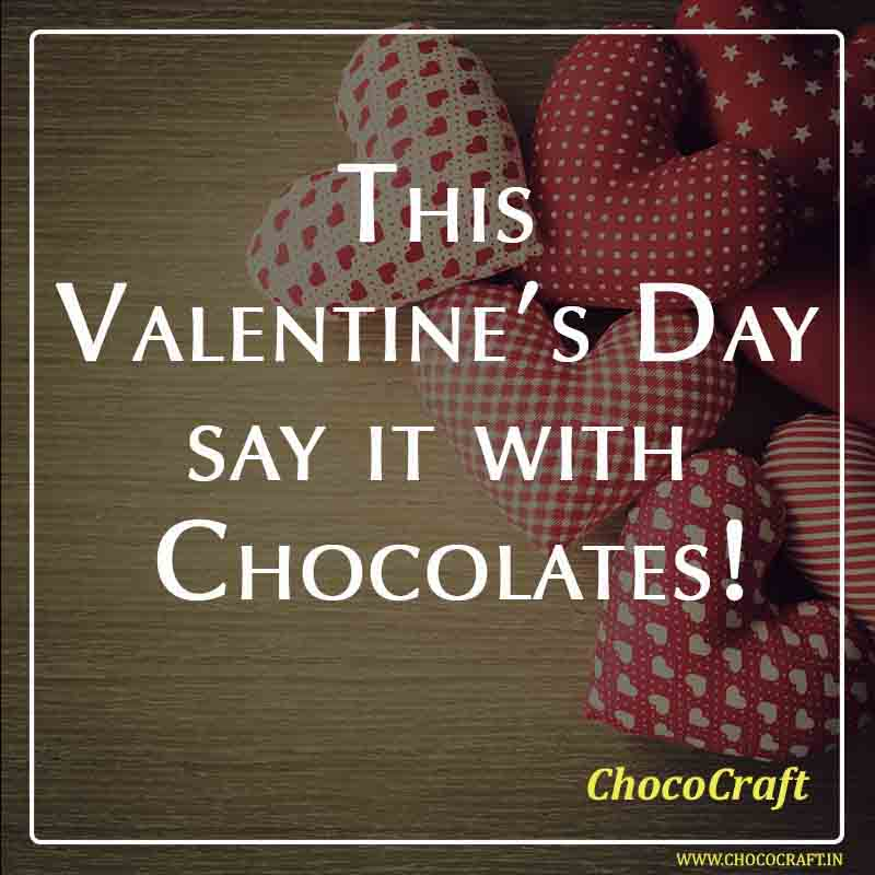 This Valentine's Day say it with Chocolates!