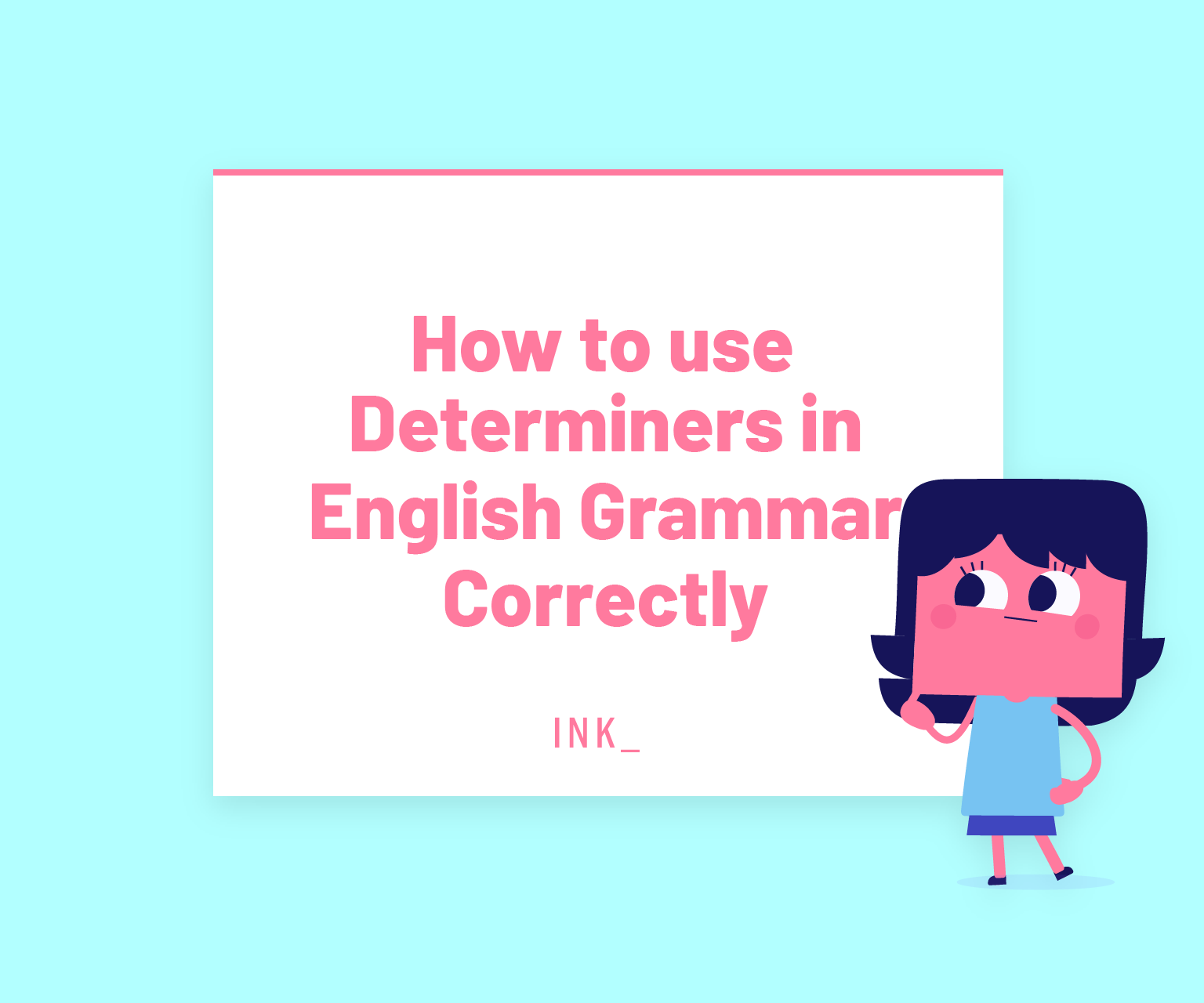 How to use determiners in english grammr correctly