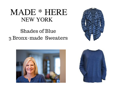 Shades of Blue, 3 Bronx-Made Sweaters