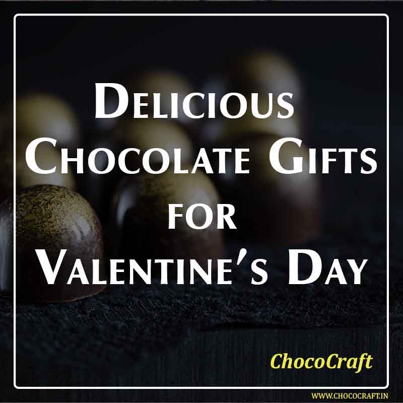 Delicious Chocolate Gifts for Valentine's Day