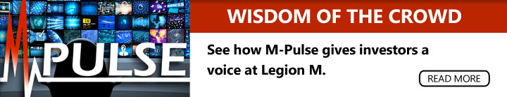 Legion M - Leveraging the Wisdom of the Crowd with M-Pulse