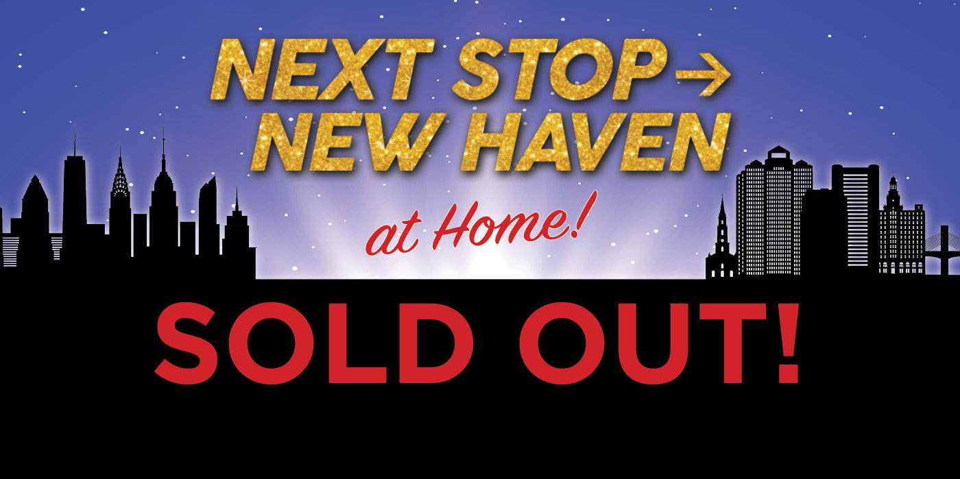 Next Stop New Haven:  SOLD OUT! at the Shubert Theatre