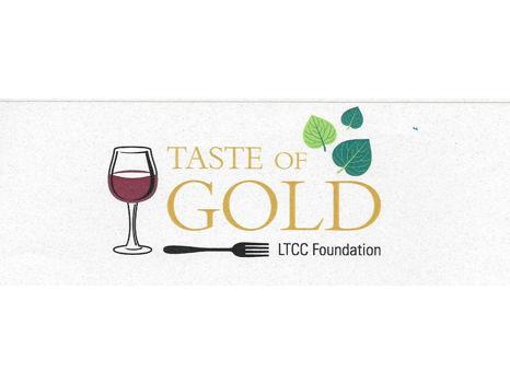 "LTCC Foundation ""Taste of Gold"" tickets Plus 2 bottles of Wine."