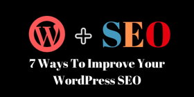 7 Ways To Improve Your Wordpress SEO