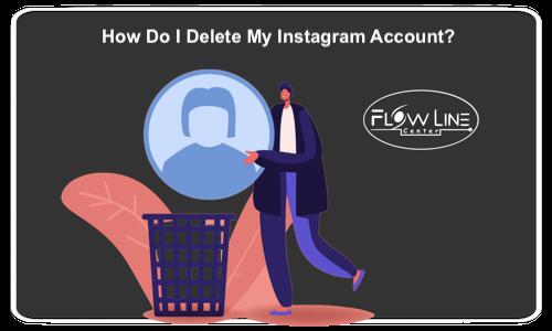 How Do I Delete My Instagram Account