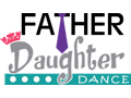 Father Daughter Dance - April 13, 2018 - BUY 2 TICKETS FOR FATHER & DAUGHTER