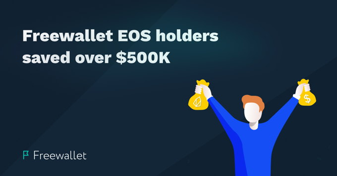 Freewallet EOS holders saved over $500,000 in 6 months