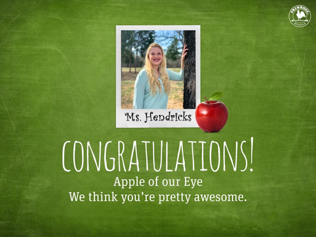 Congratulations to Ms. Hendricks for being our Apple of Our Eye