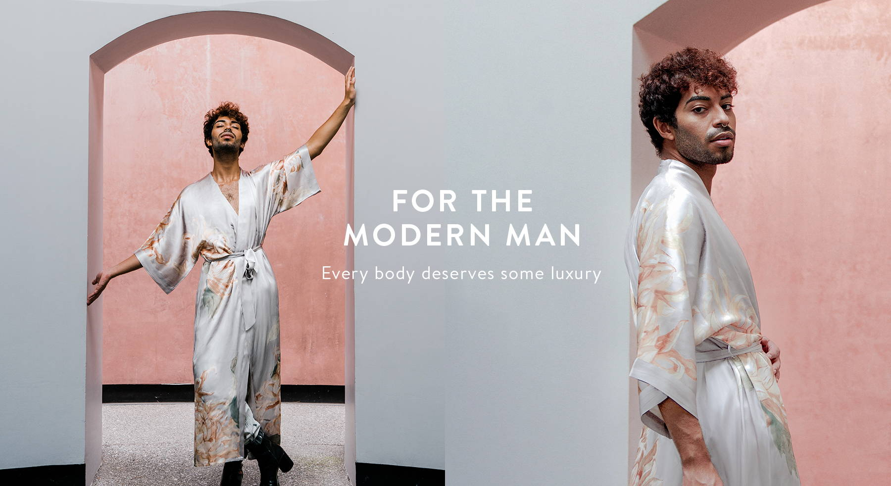 For the Modern Man - Every body deserves some luxury