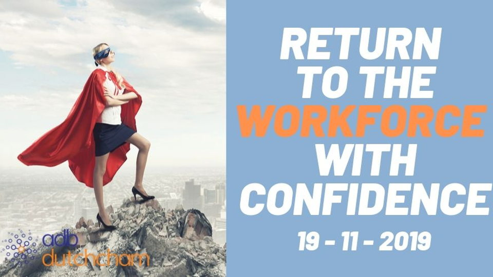 Return to the Workforce with Confidence