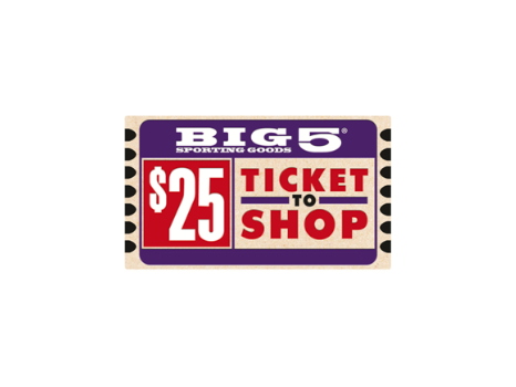 $25 Ticket to Shop Card at Big 5