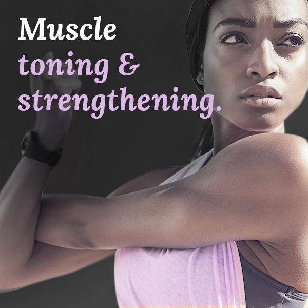 muscle toning and strengthening
