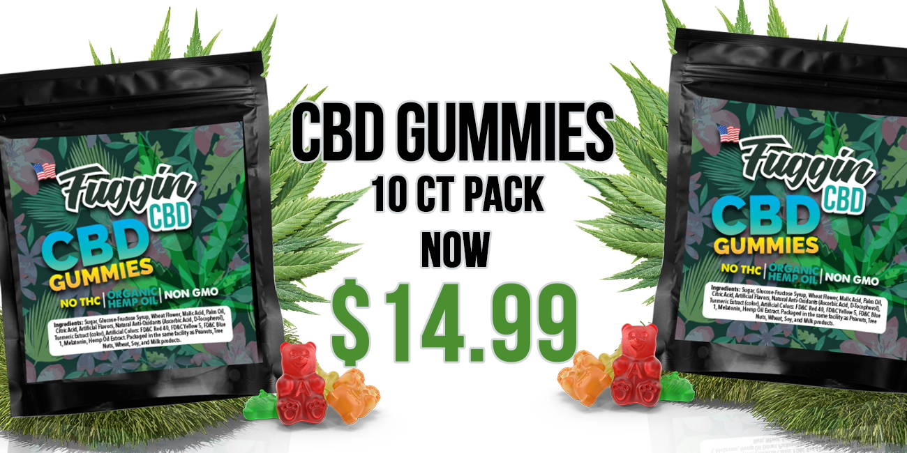 https://fugginhemp.com/products/50mg-cbd-gummy-bears-10ct-pack-fuggin-cbd
