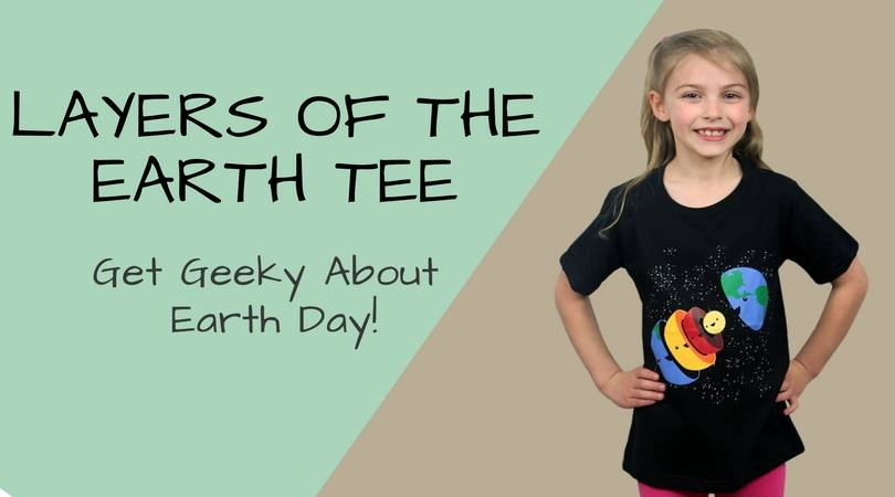 Layers of the Earth Tee - Get Geeky About Earth Day