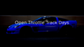 Open Throttle Track Day - February 19th
