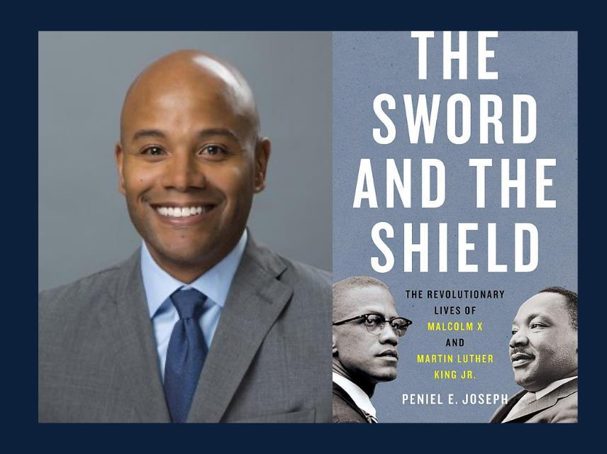 The Sword and The Shield with Dr. Peniel E. Joseph