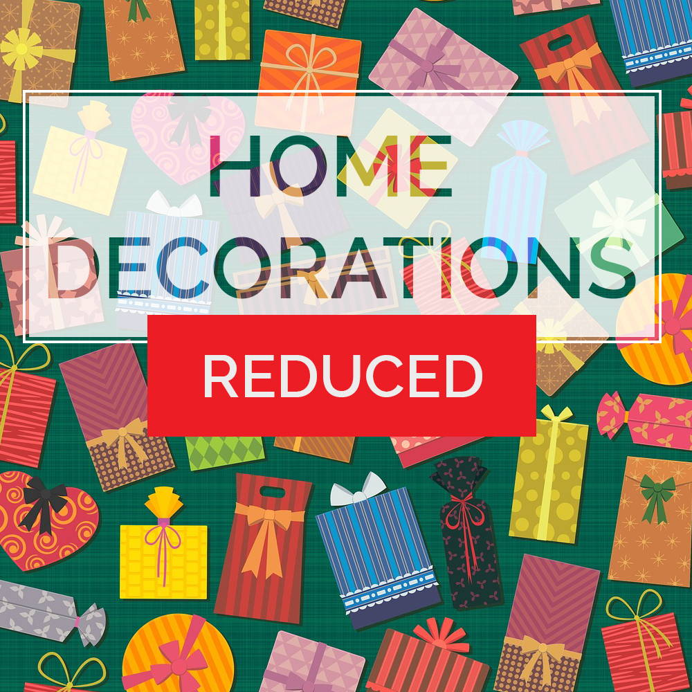 Home Decorations Reduced