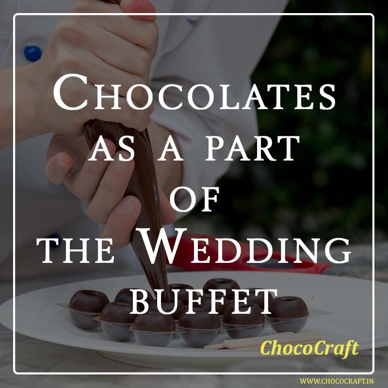 Chocolates as a part of the Wedding buffet
