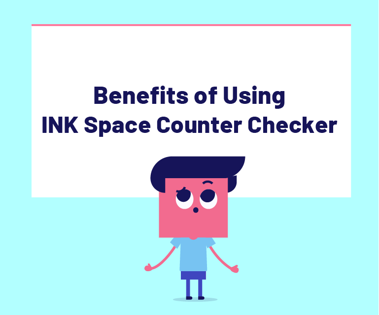 Benefits of using ink space counter checker
