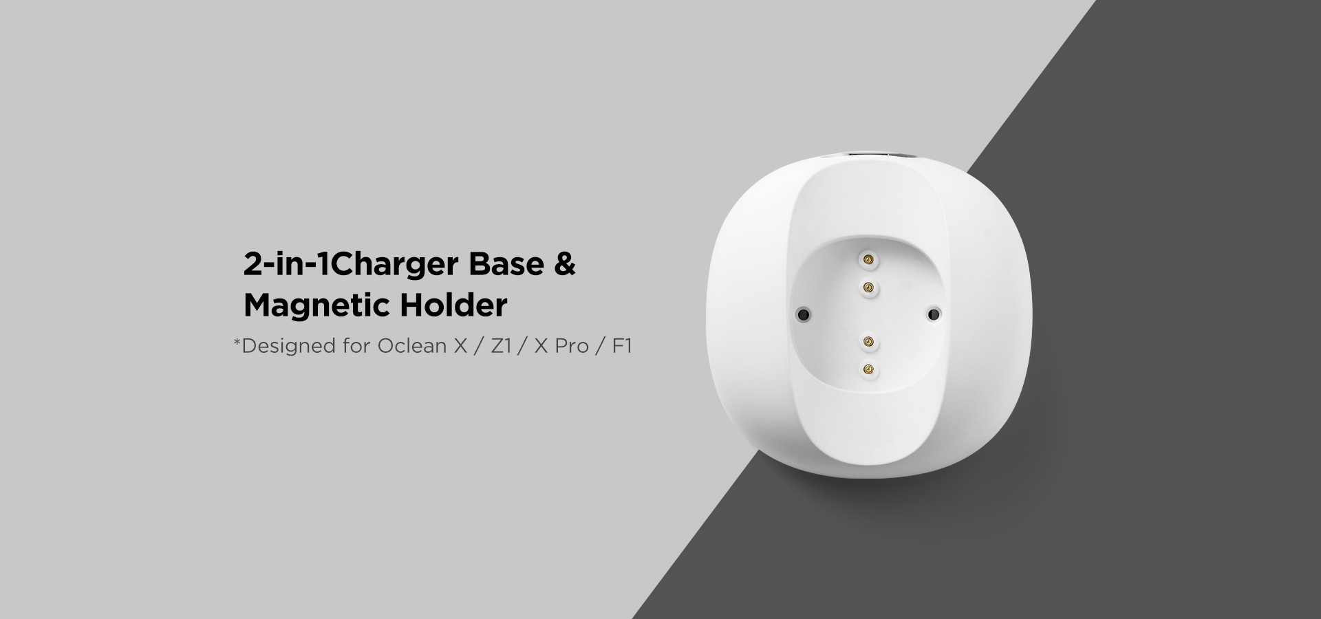 2-in-1 charger base &magnetic holder for oclean X/Z1/X Pro/F1