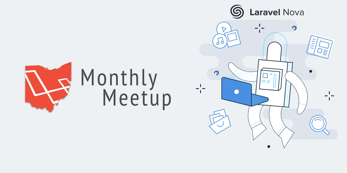 Ohio Laravel Monthly Meetup - Laravel Nova