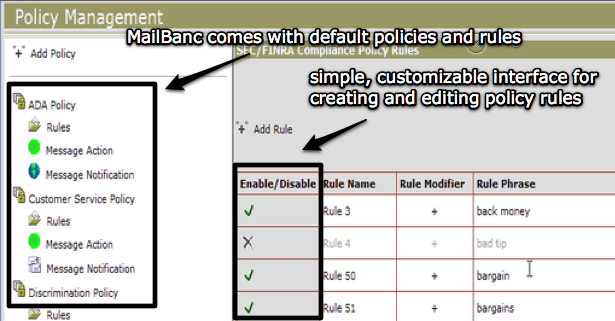 Over 15,000 rules come standard with the MailBanc surveillance engine; policies and rules can be edited, added and deleted.