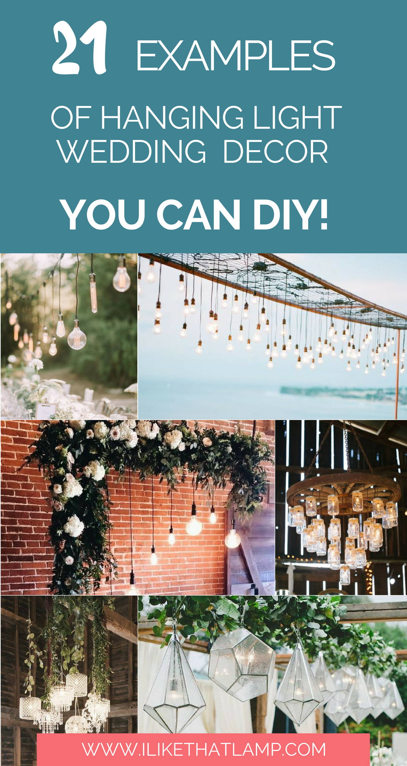 21 Examples of Hanging Lighting Decor That You Can Totally DIY Yourself! Visit www.ilikethatlamp.com for Tips + Tutorials on How To DIY a Hanging Light Fixture for Your Wedding!