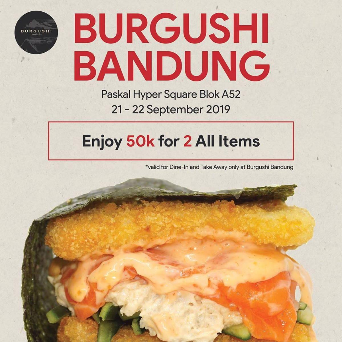 Katalog Promo: BURGUSHI Bandung: PROMO Grand Opening Enjoy 50k for All 2 Items - 1