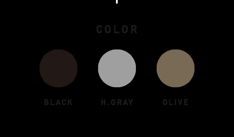 COLOR / BLACK / H.GRAY / OLIVE