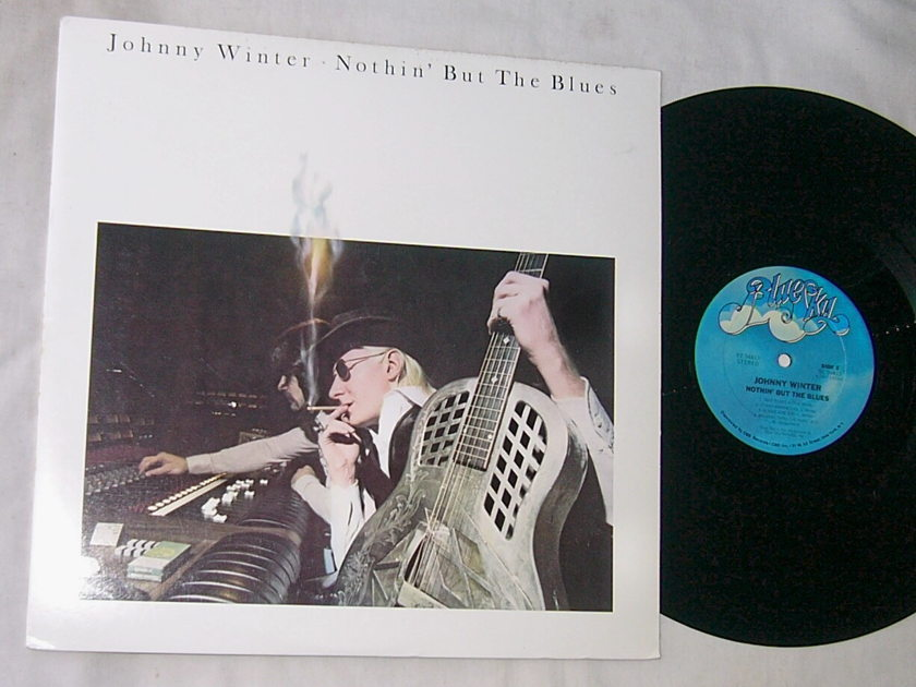 JOHNNY WINTER -  - NOTHIN' BUT THE BLUES - RARE ORIG 1977 BLUES LP - BLUE SKY